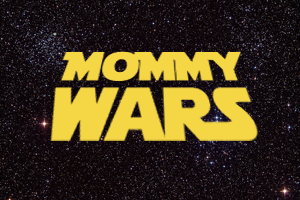 stop mommy wars